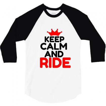 Keep Calm And Ride 3/4 Sleeve Shirt Designed By Perfect Designers