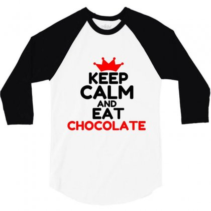 Kepp Calm And Eat Chocolate 3/4 Sleeve Shirt Designed By Perfect Designers