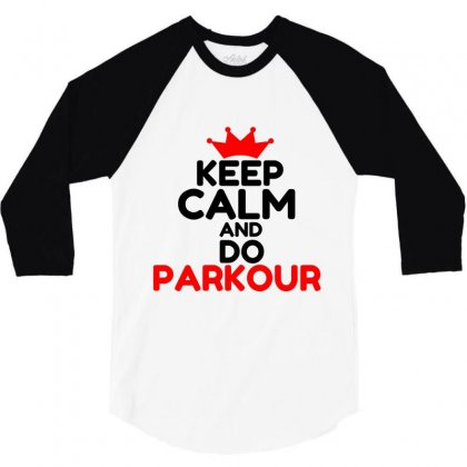 Keep Calm And Do Parkour 3/4 Sleeve Shirt Designed By Perfect Designers