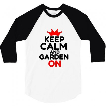 Keep Calm And Garden On 3/4 Sleeve Shirt Designed By Perfect Designers