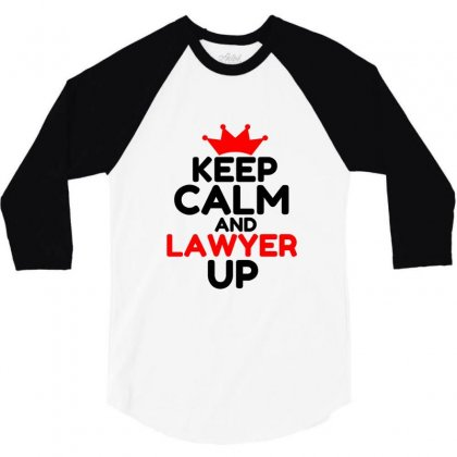 Keep Calm And Lawyer Up 3/4 Sleeve Shirt Designed By Perfect Designers