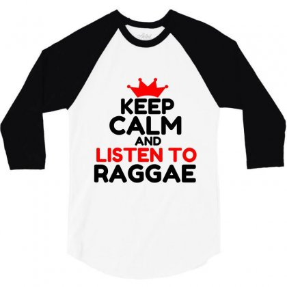 Keep Calm And Listen To Raggea 3/4 Sleeve Shirt Designed By Perfect Designers