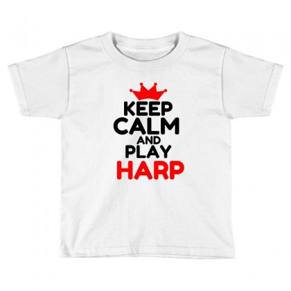 Keep Calm And Play Harp Toddler T-shirt Designed By Perfect Designers