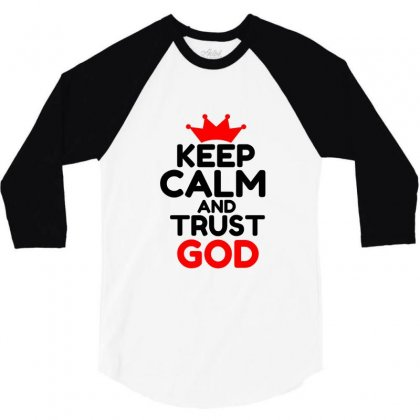 Keep Calm And Trust God 3/4 Sleeve Shirt Designed By Perfect Designers