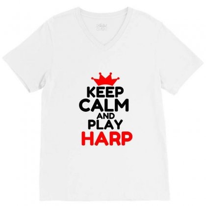 Keep Calm And Play Harp V-neck Tee Designed By Perfect Designers