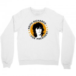 keith richards    for president Crewneck Sweatshirt | Artistshot