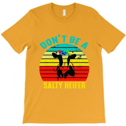 Funny Cow – Don't Be A Salty Heifer T-shirt Designed By Lotus Fashion Realm