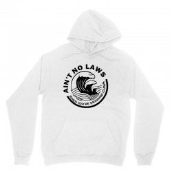 ain't no laws when your drinking' claws Unisex Hoodie | Artistshot
