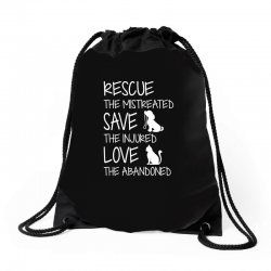 rescue the mistreated  save the injured  love the abandoned Drawstring Bags | Artistshot
