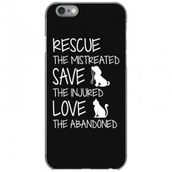 rescue the mistreated  save the injured  love the abandoned iPhone 6/6s Case | Artistshot