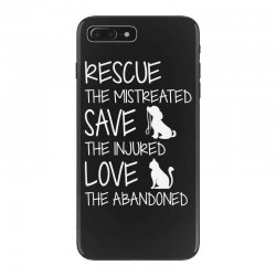 rescue the mistreated  save the injured  love the abandoned iPhone 7 Plus Case | Artistshot