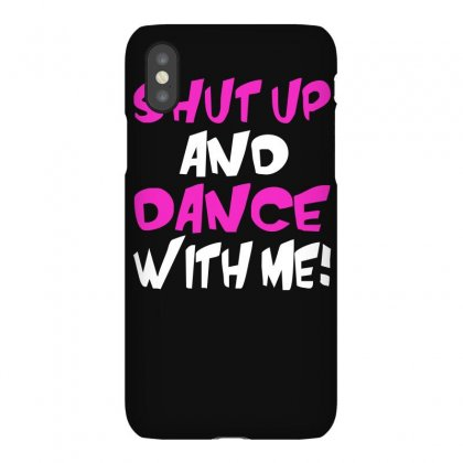 Shut Up Dance With Me Iphonex Case Designed By Riqo