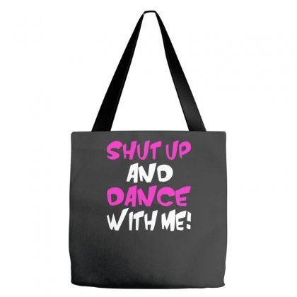 Shut Up Dance With Me Tote Bags Designed By Riqo