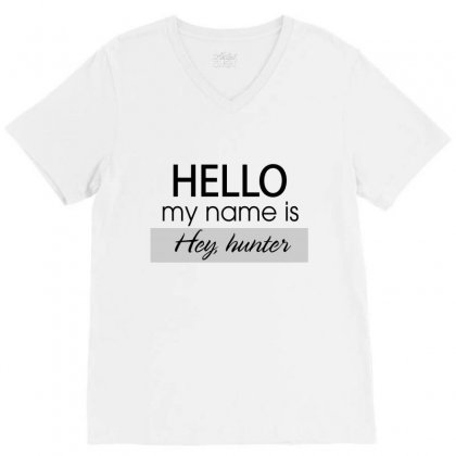 Hello My Name Is Hey, Hunter V-neck Tee Designed By Hoainv