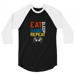 eat sleep game repeat 3/4 Sleeve Shirt | Artistshot