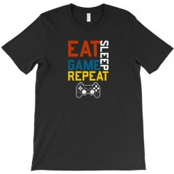 eat sleep game repeat T-Shirt | Artistshot