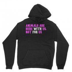 animals are here with us, not for us (white) Unisex Hoodie | Artistshot