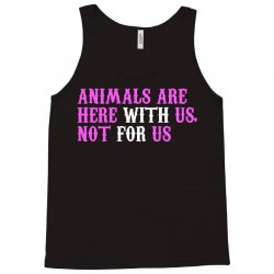 animals are here with us, not for us (white) Tank Top | Artistshot