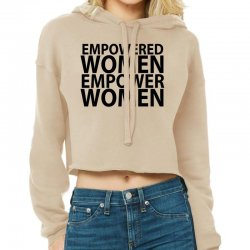 Empowered Women Empower Women Cropped Hoodie Designed By Designby21