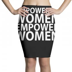empowered women empower women Pencil Skirts | Artistshot