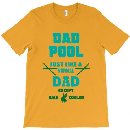 Dad Pool Just Like A Normal Dad Movies Family T-shirt Designed By Lotus Fashion Realm