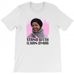 stand with ilhan omar T-Shirt | Artistshot