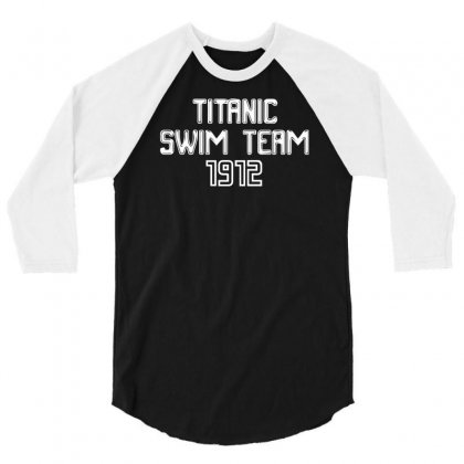 Titanic Swim Team 1912 Funny 3/4 Sleeve Shirt Designed By Fanshirt