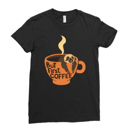 But First, Coffee! Ladies Fitted T-shirt Designed By Ronart
