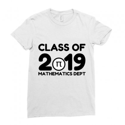 Class Of 2019 Mathematic Dept Ladies Fitted T-shirt Designed By Perfect Designers