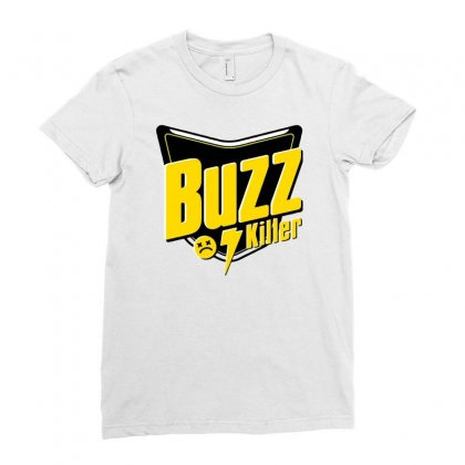 Buzzkiller Ladies Fitted T-shirt Designed By Ronart