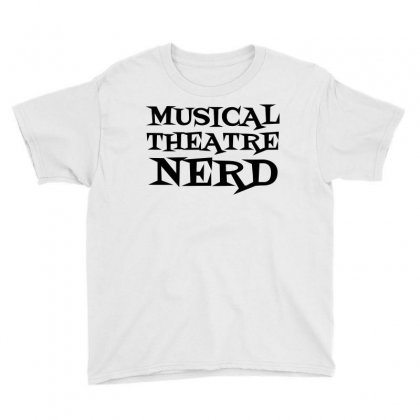 Musical Theatre Nerd Youth Tee Designed By Perfect Designers
