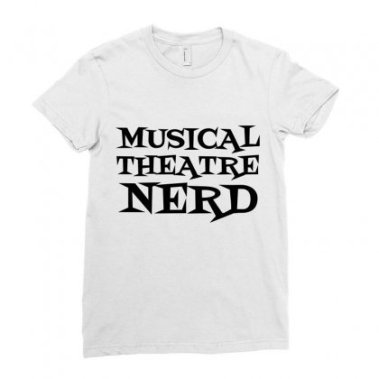 Musical Theatre Nerd Ladies Fitted T-shirt Designed By Perfect Designers