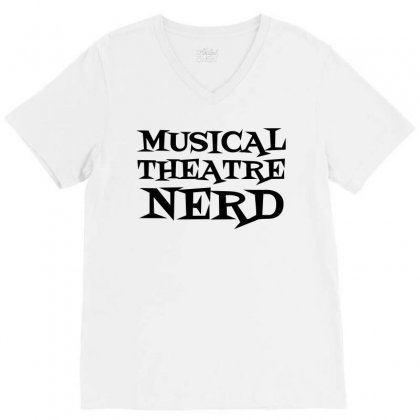 Musical Theatre Nerd V-neck Tee Designed By Perfect Designers