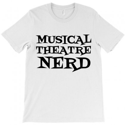 Musical Theatre Nerd T-shirt Designed By Perfect Designers
