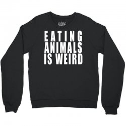 eating animals is weird (white) Crewneck Sweatshirt | Artistshot