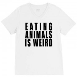 eating animals is weird V-Neck Tee | Artistshot