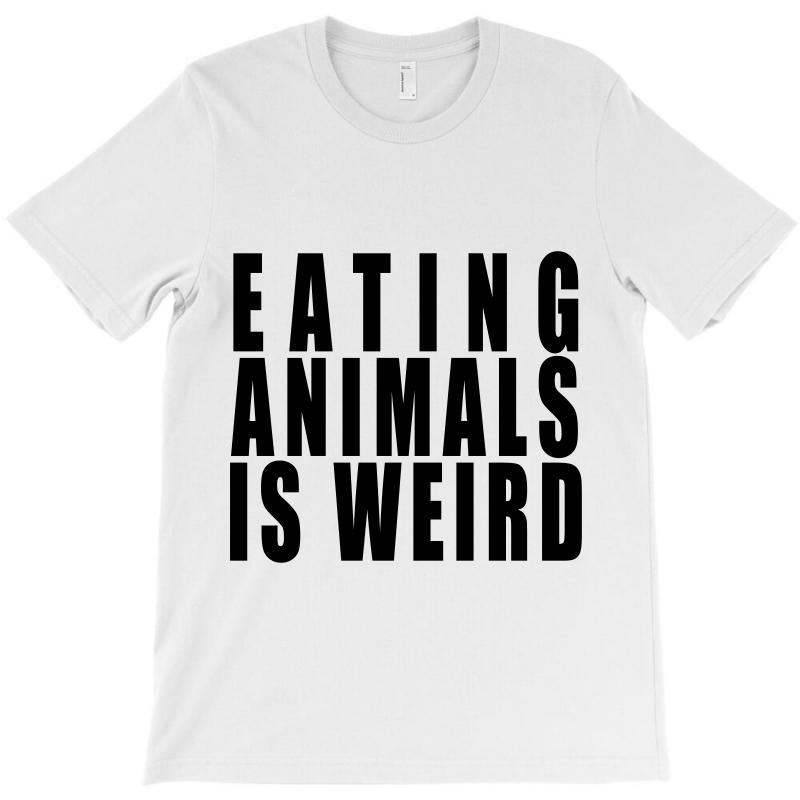 Eating Animals Is Weird T-shirt | Artistshot