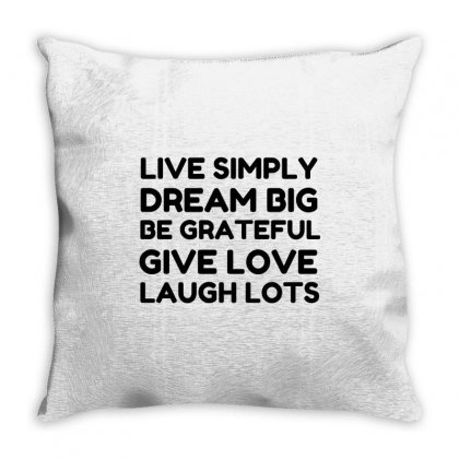 Live Simply Dream Big Be Grateful Throw Pillow Designed By Perfect Designers