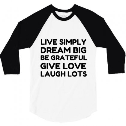 Live Simply Dream Big Be Grateful 3/4 Sleeve Shirt Designed By Perfect Designers