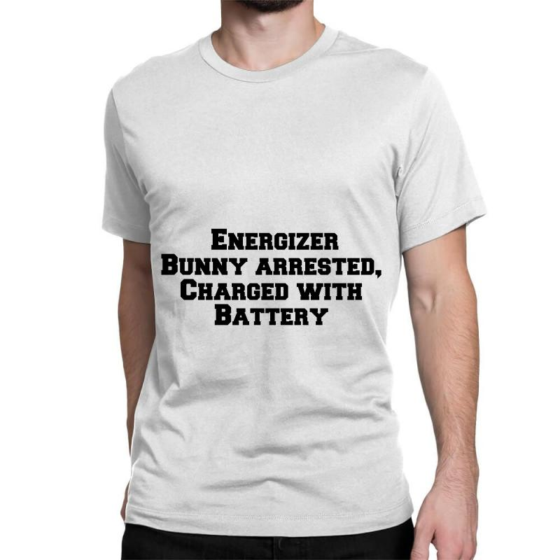 Energizer Bunny Arrested, Charged With Battery Classic T-shirt | Artistshot