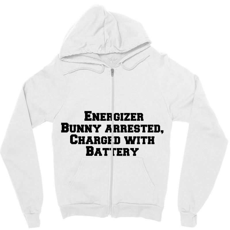 Energizer Bunny Arrested, Charged With Battery Zipper Hoodie | Artistshot