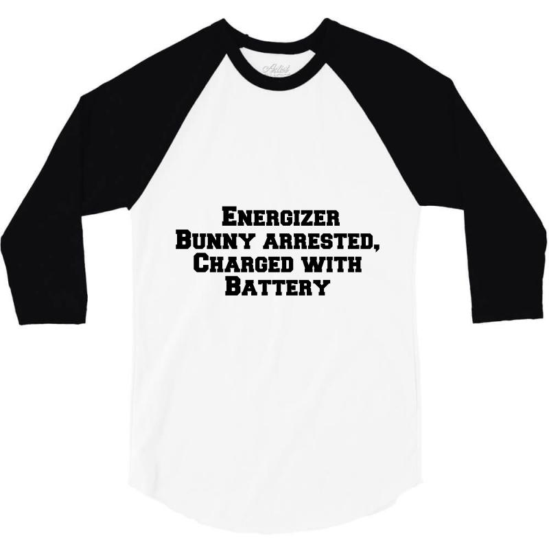 Energizer Bunny Arrested, Charged With Battery 3/4 Sleeve Shirt | Artistshot
