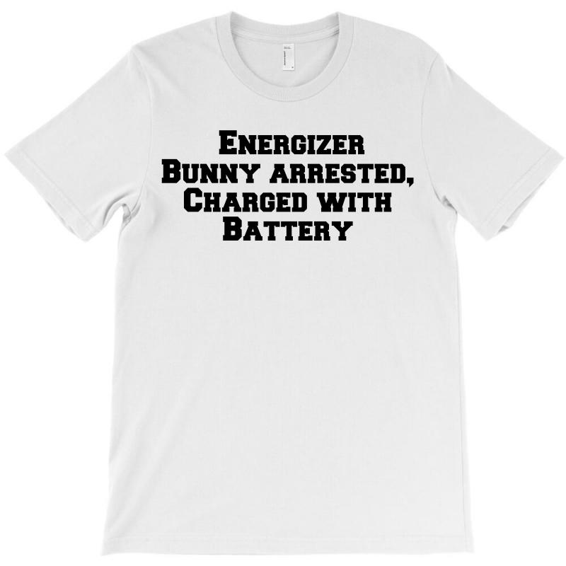 Energizer Bunny Arrested, Charged With Battery T-shirt | Artistshot