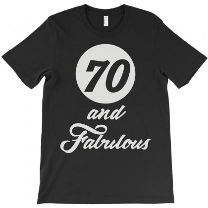70 And Fabulous T-shirt Designed By L4l4pow