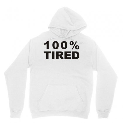 100% Tired Unisex Hoodie Designed By L4l4pow