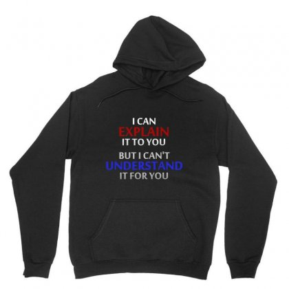 Engineer's Motto Can't Understand It For You Unisex Hoodie Designed By Meganphoebe