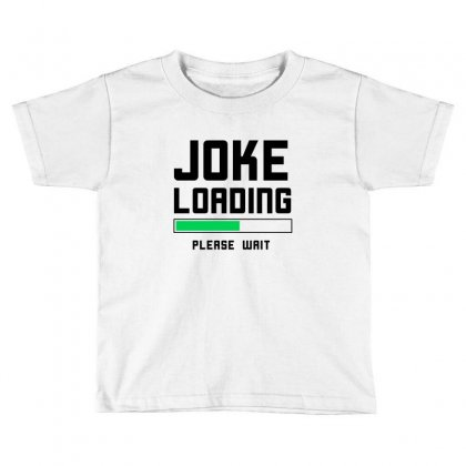 Joke Loading (black) Toddler T-shirt Designed By Black Box