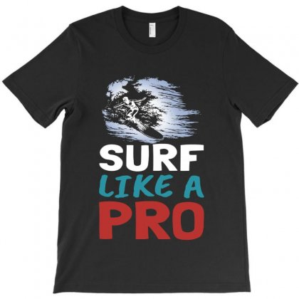 Surf Like A Pro Cool Vintage T-shirt Designed By Blqs Apparel