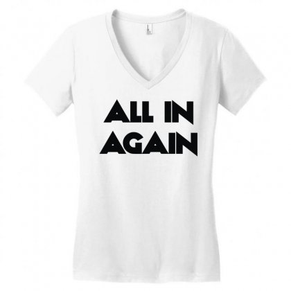All In Again Women's V-neck T-shirt Designed By L4l4pow