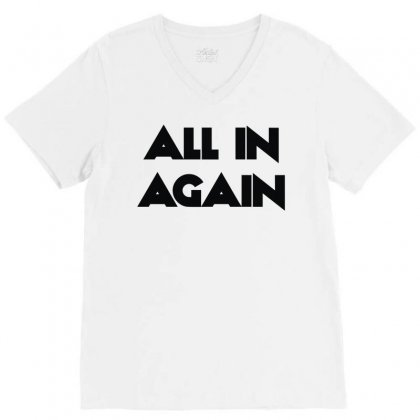 All In Again V-neck Tee Designed By L4l4pow